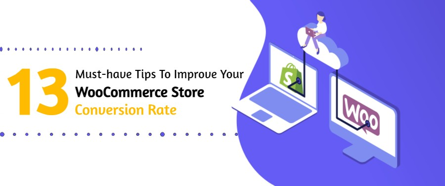 13 Tips To Improve Your WooCommerce Store Conversion Rate