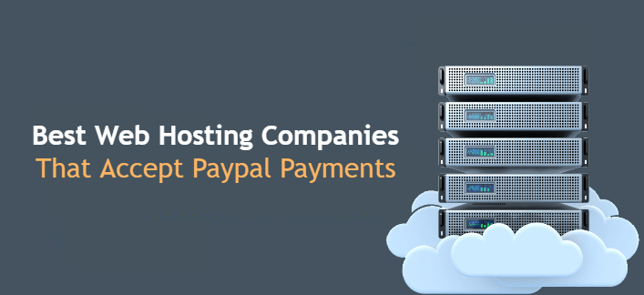 Web Hosting Companies That Accepts Paypal Payments