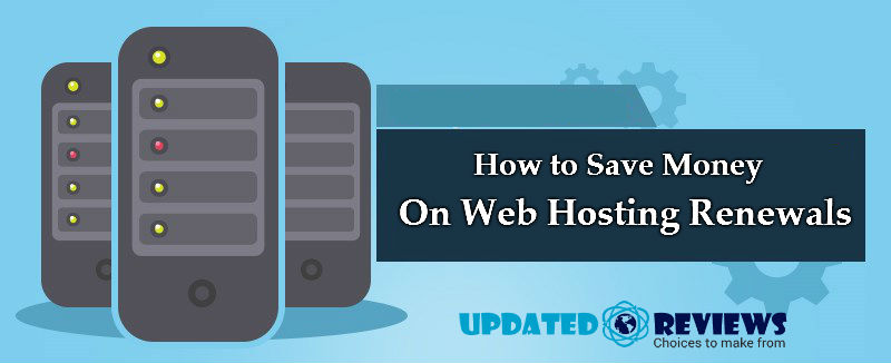 How to Save Money on Web Hosting Renewals?