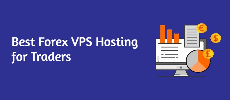 Best Forex VPS Hosting Services 2021