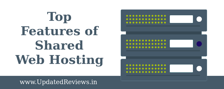 Top 5 Most Crucial Features of Shared Hosting Explained